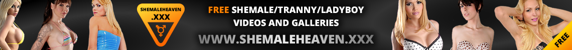 Shemale Heaven - Free Tranny & Ladyboy Galleries & Videos
